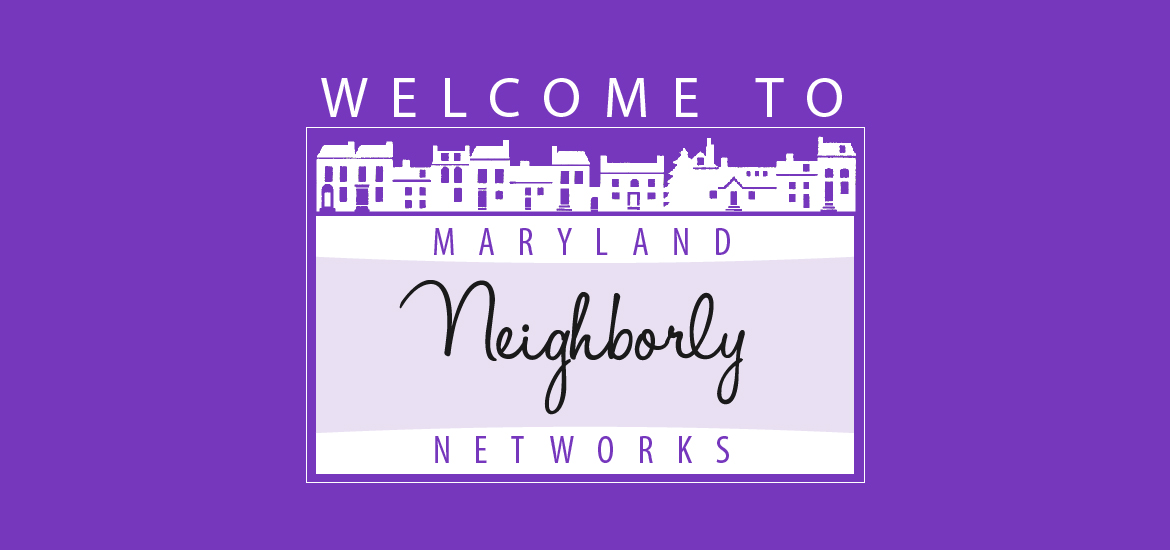 Welcome to Maryland Neighborly Networks
